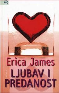 "Erica James ""LJUBAV I PREDANOST """