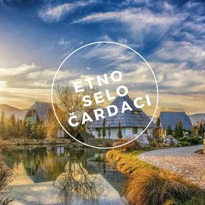 Turistički aranžman Vitez - Etno selo Čardaci