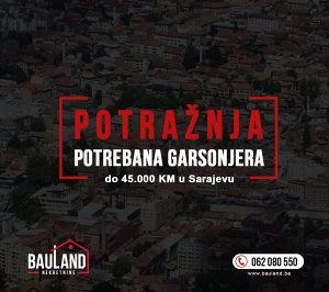 BAULAND POTRAŽUJE/ Garsonjera u Sarajevu do 45.000 KM