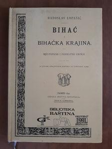 BIHAĆ I BIHAČKA KRAJINA,ZAGREB 1890.Pretisak
