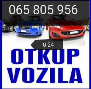 OTKUP AUTOMOBILA VOZILA AUTA - 0/24 - DOLAZAK NA ADRESU