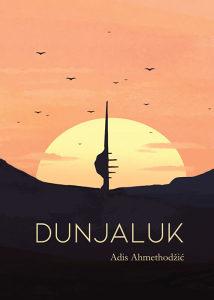 Knjiga: Dunjaluk, pisac: Adis Ahmethodžić, Književnost
