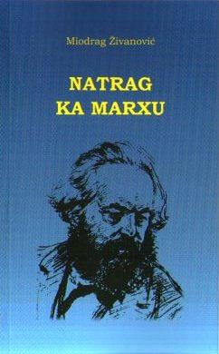 Miodrag Živanović - Natrag ka Marxu