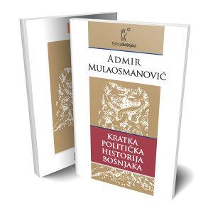 """Knjiga """"Kratka politička historija Bošnjaka""""- A.M."""