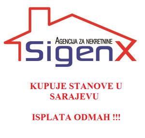 SIGENX kupuje stanove u Sarajevu ! ISPLATA ODMAH !!!