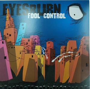 Eyesburn - Fool Control - LP