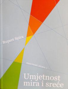 Knjiga: Umjetnost mira i sreće - Prisutnost, knjiga1, pisac: Rupert Spira, Priručnici, Popularna nauka, Psihologija
