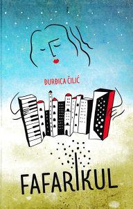 Knjiga: Fafarikul, pisac: Đurđica Čilić, Književnost, Romani