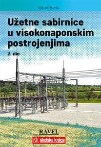 Knjiga: Užetne sabirnice u visokonaponskim postrojenjima - 2. dio, pisac: Velimir Ravlić, Udžbenici, Stručne knjige, Primjenjene nauke, Elektrotehnika