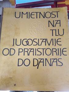 Umjetnost na tlu Jugoslavije od praistorije do danas