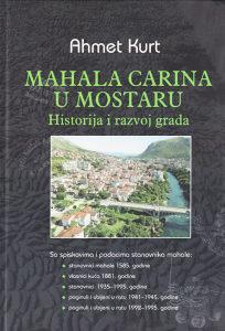 Knjiga: Mahala Carina u Mostaru, pisac: Ahmet Kurt, Monografija, BiH teme, Istorija BiH