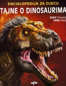 Knjiga: Tajne o dinosaurima - Enciklopedija za djecu, pisac: Zhao Chuang, Yang Yang, Dječije knjige, Enciklopedije