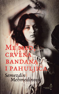 Knjiga: Memed, crvena bandana i pahuljica, pisac: Semezdin Mehmedinović, Književnost, Romani