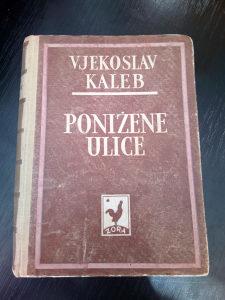 Knjige, Vjekoslav Kaleb: Ponižene ulice / Zagreb, 1950.